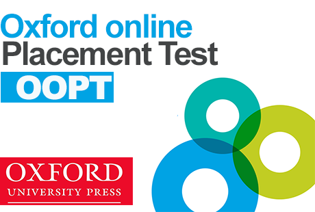 Ai auzit de Oxford Placement Test?